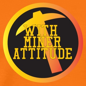 Mining Miner With Attitude - T-shirt Premium Homme