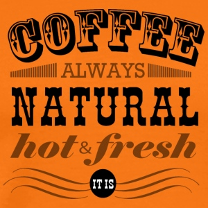 Coffee hot & fresh - Men's Premium T-Shirt
