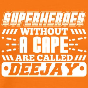 DJ - SUPER HEROES WITHOUT A CAPE - Men's Premium T-Shirt