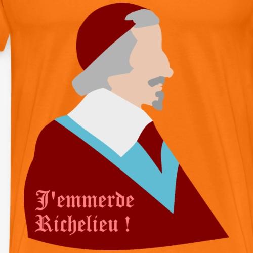 J'emmerde Richelieu ! - T-shirt Premium Homme