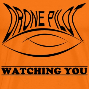 Drone pilot Watching you - Men's Premium T-Shirt