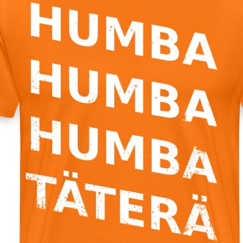 humba humba humba täterä - Männer Premium T-Shirt