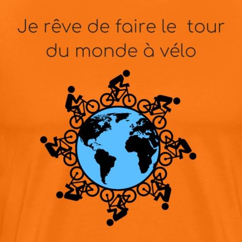 Je rêve de faire le tour du monde à vélo - T-shirt Premium Homme