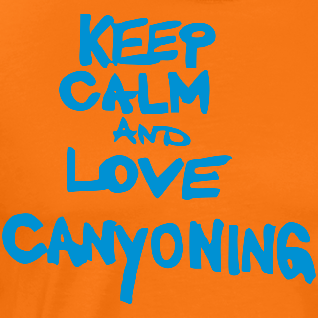keep calm and love canyoning