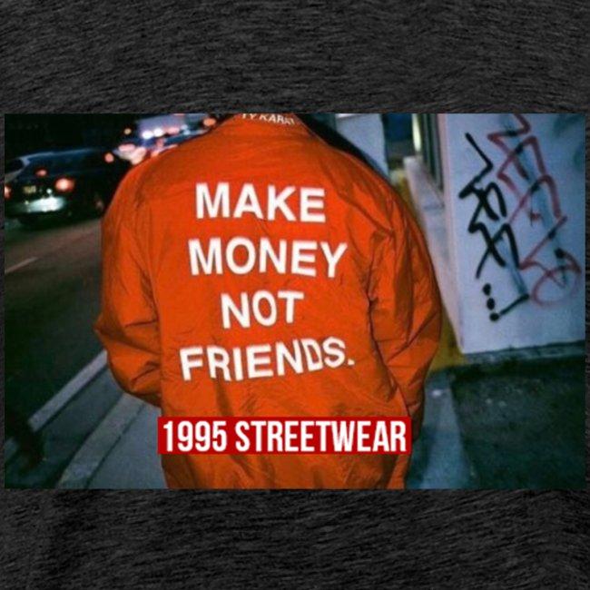 MAKE MONEY NOT FRIENDS