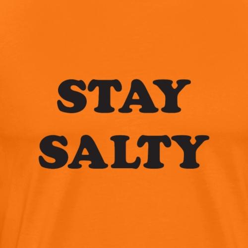 Stay Salty - Camiseta premium hombre