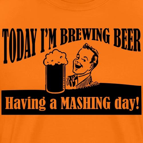 having a mashing day - Men's Premium T-Shirt