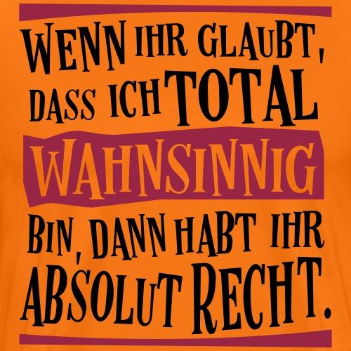 Coole Therapie Psycho Freak Sprüche - Wahnsinnig - Männer Premium T-Shirt