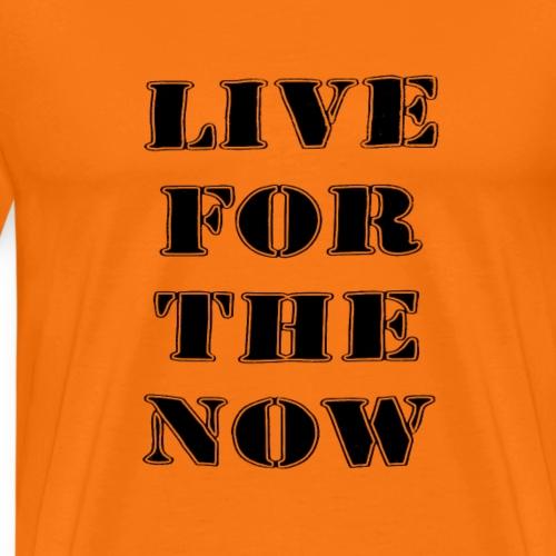 live for the now - Männer Premium T-Shirt