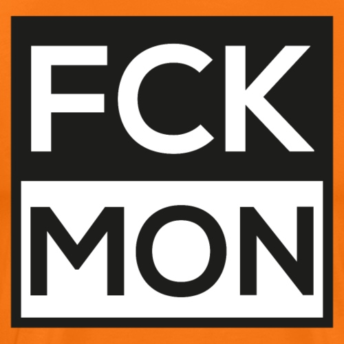 FCK MON - Fuck Monday - Männer Premium T-Shirt