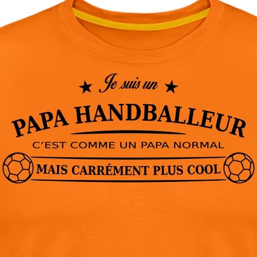 papa handballeur - T-shirt Premium Homme