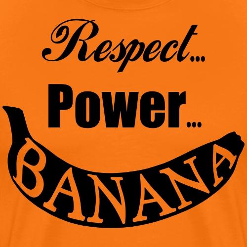Respect, Power, Banana Tassen & Zubehör - Männer Premium T-Shirt