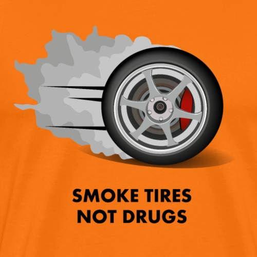 JDM Smoke tires not drugs | T-shirts JDM - T-shirt Premium Homme