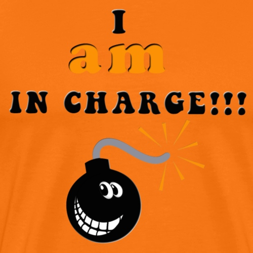 I AM IN CHARGE - Männer Premium T-Shirt