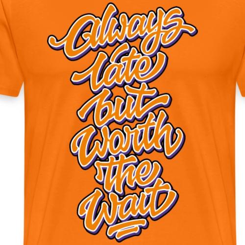 Always Late Typo 01 - Männer Premium T-Shirt