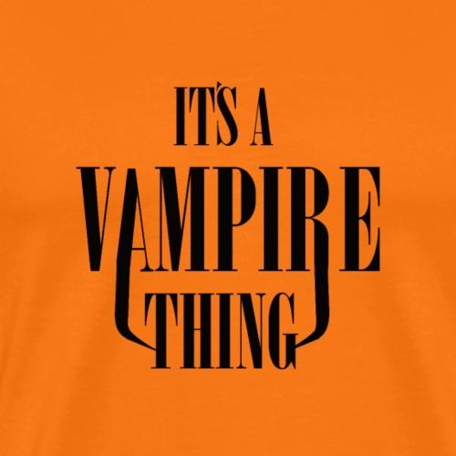 Its a Vampire Thing Bag - Men's Premium T-Shirt