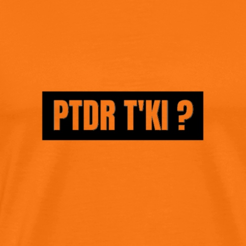 ptdr t ki - Men's Premium T-Shirt