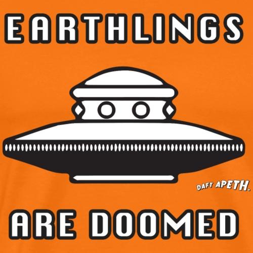 EARTHLINGS ARE DOOMED - Men's Premium T-Shirt