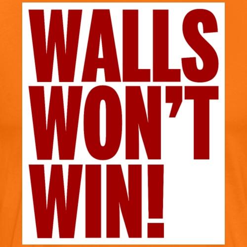 Walls Won't Win - Men's Premium T-Shirt