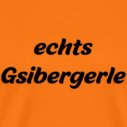 echts Gsibergerle - österreichischer Dialekt - Männer Premium T-Shirt