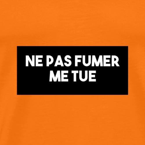 Ne pas fumer me tue ! - T-shirt Premium Homme