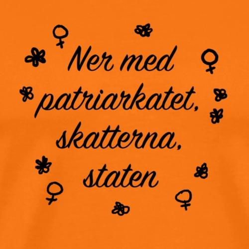 Ner med patriarkatet, skatterna & staten - Premium-T-shirt herr