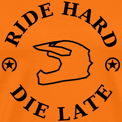 ride hard - die late - Männer Premium T-Shirt