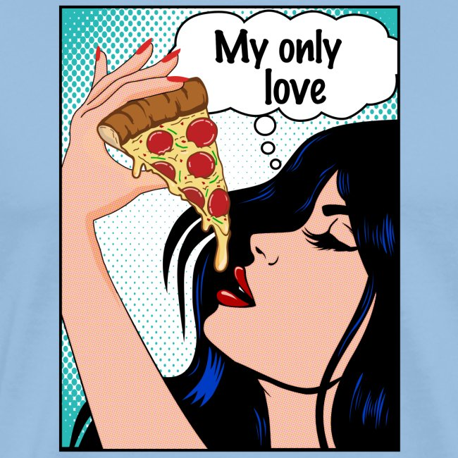 """Sexy Pizza Comic Pop Art """"My only love"""""""
