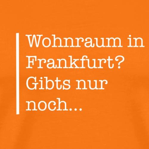 Wohnraum in Frankfurt ... - Männer Premium T-Shirt