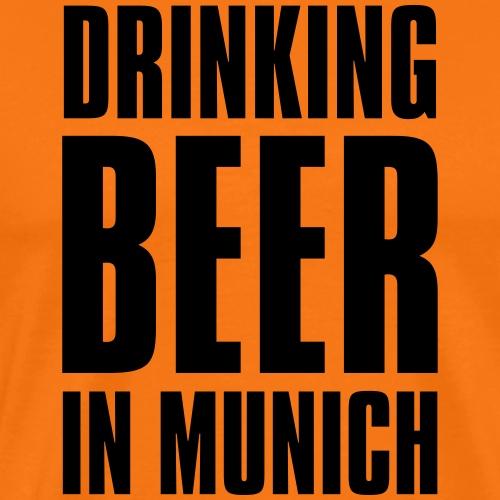drinking-beer-in-munich-i - Männer Premium T-Shirt