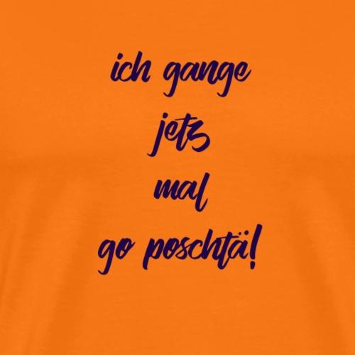 Ich gang jetz mal go Poschtä! - Männer Premium T-Shirt
