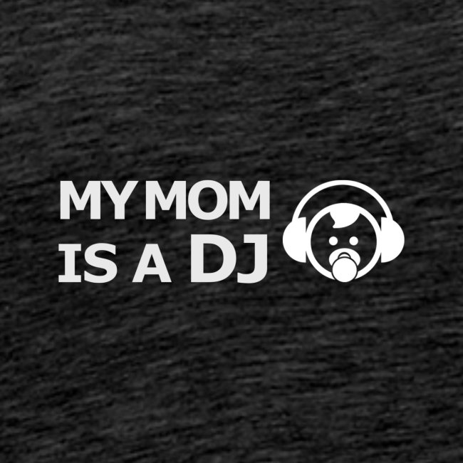 My mom is a DJ