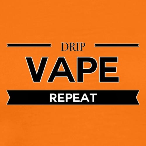 Drip, vape, Repeat - Men's Premium T-Shirt