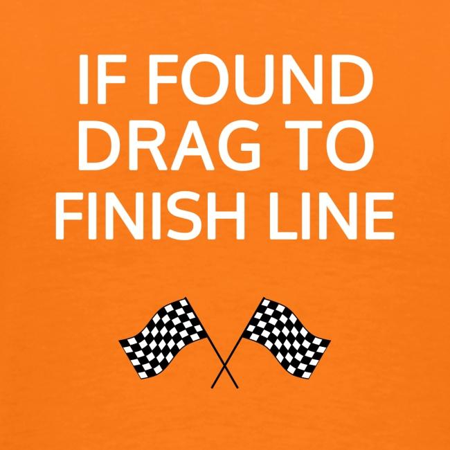If found, drag to finish line - hardloopshirt