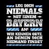 Bayrisch Spruch Bayern: Leg dich nie mit Bayern an - Männer Premium T-Shirt