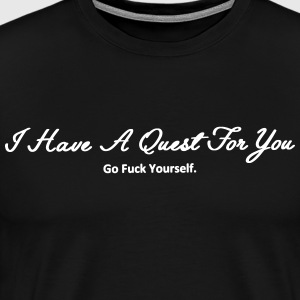 I Have A Quest For You - Men's Premium T-Shirt