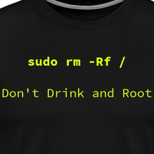Do not drink and Root - Men's Premium T-Shirt