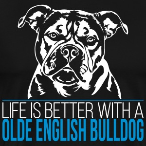 Life is better with a OLDE ENGLISH BULLDOG - Männer Premium T-Shirt