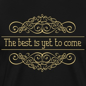 The best is yet to - Men's Premium T-Shirt