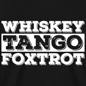 Whiskey - Tango - Foxtrot (wtf) - Men's Premium T-Shirt