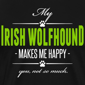 My Irish Wolfhound makes me happy - Men's Premium T-Shirt