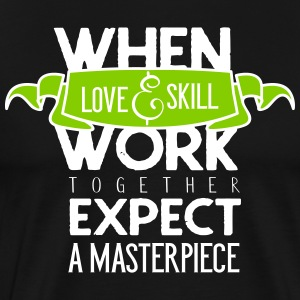 When love and skill work together - Men's Premium T-Shirt