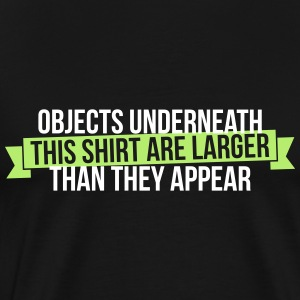 Objects underneath are larger - Men's Premium T-Shirt