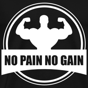 No pain no gain - Gym Bodybuilding - Mannen Premium T-shirt
