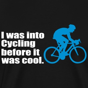 I was into cycling before - Men's Premium T-Shirt