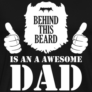 Mens Behind This Beard is an Awesome Dad - bart - Männer Premium T-Shirt