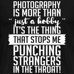Photography Hobbies Stops Me Punching Strangers - Men's Premium T-Shirt
