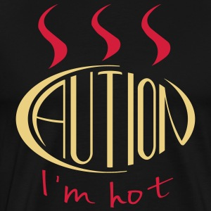 Café - prudence je suis chaud - Attention, je suis chaud - T-shirt Premium Homme