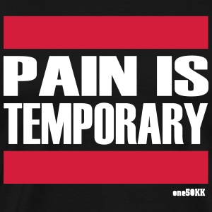 Pain is temporary - Männer Premium T-Shirt