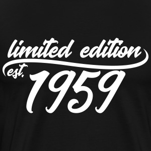 Limited Edition 1959 is - T-shirt Premium Homme